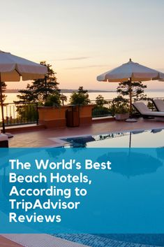 The World S Best Beach Hotels According To Tripadvisor Reviews