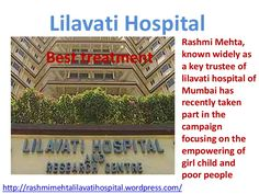 Lilavati Hospital served the best efforts by introducing all types of latest medical machines, equipments and modern technology to cure all types of major diseases.