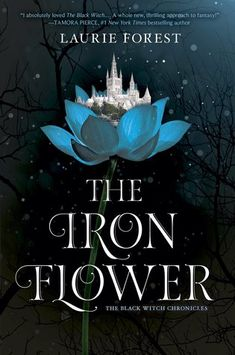 Cover Reveal: The Iron Flower by Laurie Forest - On sale September 18, 2018! #CoverReveal