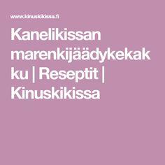 Kanelikissan marenkijäädykekakku | Reseptit | Kinuskikissa Kaneli, Food And Drink, Baking, Bakken, Backen, Sweets, Pastries, Roast