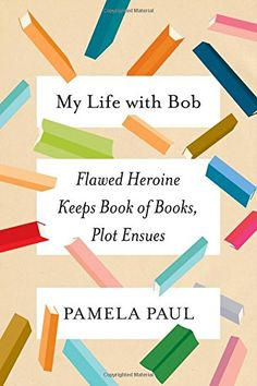 My Life with Bob: Flawed Heroine Keeps Book of Books, Plo... https://smile.amazon.com/dp/1627796312/ref=cm_sw_r_pi_dp_x_B1pizbB08AG5M