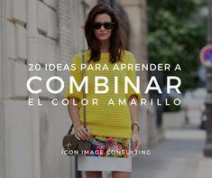 Aprende a combinar el color amarillo como una experta. Tips en moda e imagen personal con Icon, Image Consulting. Asesoría de imagen presencial y online.