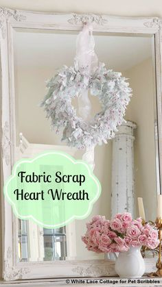 Valentine Fabric Scrap Heart Wreath - White Lace Cottage
