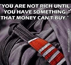 Young are not rich until you have something that money can't buy' #BlackBelt
