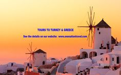 TOURS TO TURKEY & GREECE - See the details on our website:  www.onenationtravel.com
