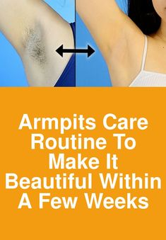 Armpits care routine to make it beautiful within a week Hair Removal Cream, Shaving, Routine, Girls, Beautiful, Toddler Girls, Daughters, Maids