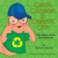 Introducing Calvin Compost in Organic City by Brenda Barnes