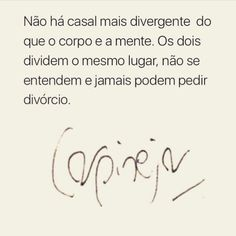 Desafio: fazer esse relacionamento dar certo! #regram @fabriciocarpinejar #frases #mente #corpo #humor #carpinejar