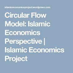 Circular Flow Model: Islamic Economics Perspective | Islamic Economics Project