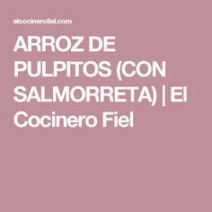 ARROZ DE PULPITOS (CON SALMORRETA)|El Cocinero Fiel