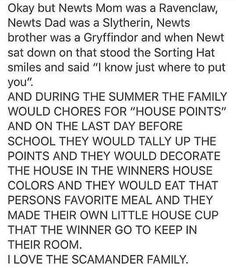 """""""I wish my family was like this, because my mum is Ravenclaw, my brother is Gryffindor, my dad is Slytherin and I'm Hufflepuff just like Newt's family :)"""" I'm Ravenclaw and my husband is Gryffindor. Now all we need is a Slytherin and a Hufflepuff child. Images Harry Potter, Harry Potter Jokes, Harry Potter Fandom, Harry Potter World, Slytherin, It's My Life, Severus Rogue, Severus Snape, Draco Malfoy"""