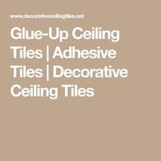 Glue-Up Ceiling Tiles | Adhesive Tiles | Decorative Ceiling Tiles