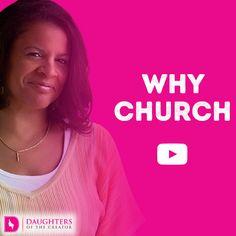 Daily Devotional -Video Blog - Why Church: https://daughtersofthecreator.com/video-blog-church/