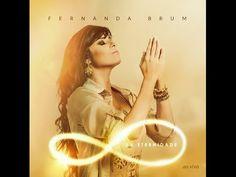 "FERNANDA BRUM ""DA ETERNIDADE"" (2015) - Álbum Completo (HQ) - YouTube"