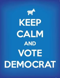 vote!!!!!  democrat!