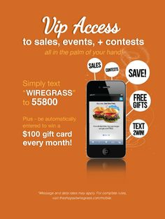 Text WIREGRASS to 55800 and get VIP Access to sales, events, and contests! PLUS be automatically entered to WIN a $100 Gift Card every month!  #insider #deals #sales #freegifts