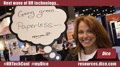 "The next wave of HR technology is... ""Going green & paperless"" via Maureen #HRTechConf #myDice"
