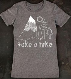 Take A Hike Women's Tee by TrulySanctuary  on Scoutmob Shoppe #dreamweekender
