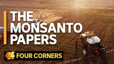 Four Corners investigates the secret tactics used by global chemical giant to protect its billion-dollar business and its star product — the weed k. Water Pollution, Gas And Electric, Four Corners, Environmental Issues, Investigations, Health Care, The Secret, Earth, America