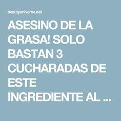 ASESINO DE LA GRASA! SOLO BASTAN 3 CUCHARADAS DE ESTE INGREDIENTE AL DIA PARA PERDER 20 LIBRAS EN MENOS DE 1 MES.