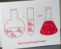 You don't have to be a chemistry geek to feel the love. Great for Valentine's Day or any day, really! Science Valentines, Valentines Day Activities, Valentine Day Cards, Love Cards, Diy Cards, Cute Gifts, Diy Gifts, Birthday Cards, Birthday Gifts