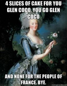 Marie Antoinette - history joke + Mean Girls reference!