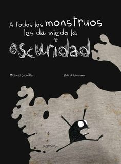 A todos los monstruos les da miedo la oscuridad. MIEDO Y HUMOR.