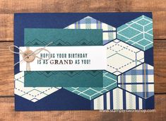 Hoping Your Birthday is as Grand as You!  A card CASEd from the Occasions 2018 catalogue using the Truly Tailored stamp set and paper from the True Gentleman suite.  #stampersworkshop #stampinup #stampingup #occasions #occasions2018 #masculinecards #masculine #casethecatalogue #trulytailored #truegentleman