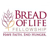 """BREAD OF LIFE FELLOWSHIP """"Caring for those in need by sharing life's necessities and a message of hope."""