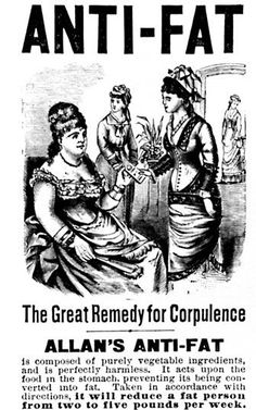 "Social call etiquette circa 1880: ""Oh hello Mrs. Wheat. So pleased to meet you. BTW, have you tried Allan's Anti-Fat remedy?"""