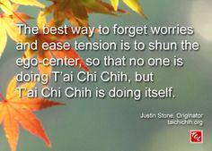 Quote by Justin Stone, Originator of the moving meditation T'ai Chi Chih: Find more info at www.taichichih.org Justin Stone, Stone Quotes, Chi Energy, True Nature, Martial Arts, No Worries, Meditation, Spirituality, Healing