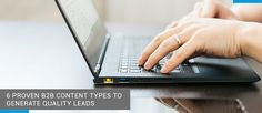 6 Proven B2B Content Types to Generate Quality Leads