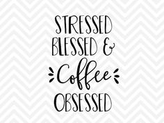 Stressed Blessed and Coffee Obsessed messy bun and getting stuff done mom life coffee jesus and coffee but first coffee SVG file - Cut File - Cricut projects - cricut ideas - cricut explore - silhouette cameo projects - Silhouette by KristinAmandaDesigns Diy Cutting Board, Silhouette Cameo Projects, Silhouette Design, Coffee Signs, Vinyl Shirts, Cricut Creations, Cricut Vinyl, Coffee Quotes, Coffee Humor