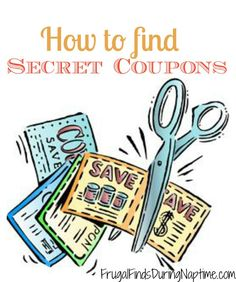 """How to Find """"Secret Coupons"""" Learn how to find the """"secret"""" coupons to """"up"""" your savings game!Learn how to find the """"secret"""" coupons to """"up"""" your savings game!"""