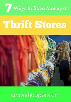 7 Ways to Save Money at Thrift Stores! There are many bargains and savings to be had. Use these tips when shopping for those bargains.