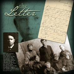 The Letter ~ If you are lucky enough to have old family letters, scrap a page with a scan of the letter and photos of the sender and recipient!