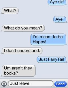 Funny texts~ FairyTail btw just got me a Happy shirt yesterday!!!! Ima wear it today!