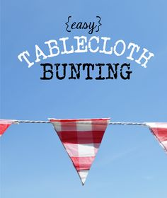 Easy Tablecloth Bunting