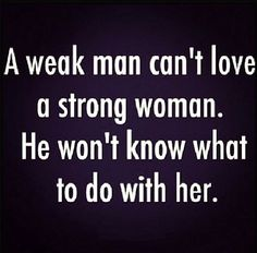 #dating #singles #relationships Great Quotes, Quotes To Live By, Me Quotes, Funny Quotes, Inspirational Quotes, Beau Message, Strong Women Quotes, Insecure Men Quotes, Weak Men Quotes