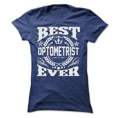 BEST OPTOMETRIST EVER T SHIRTS - #tshirt redo #cool hoodie. ORDER HERE => https://www.sunfrog.com/Geek-Tech/BEST-OPTOMETRIST-EVER-T-SHIRTS-Ladies.html?68278