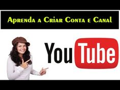 Como Criar Conta e Canal no You Tube 2014