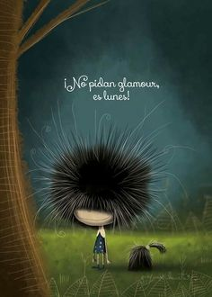 Lunes otra vez... Cute Quotes, Funny Quotes, Spanish Quotes, E Cards, Cute Illustration, Naive, True Words, Hair Designs, Illustrations