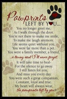 Paw Prints Quote For Saying Goodbye To Your Dog. Losing a dog is heartbreaking. I think the paw print with a heart would make a great tattoo for a beloved furbaby no longer with us. Losing A Pet Quotes, Pet Quotes Cat, Animal Quotes, Death Of Dog Quotes, Dog Heaven Quotes, Wolf Quotes, Labrador Retriever, Golden Retriever, Tattoos