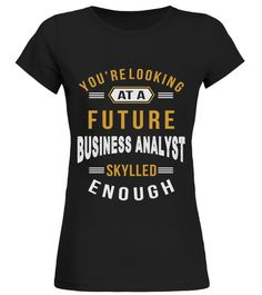 # LOOKING FUTURE BUSINESS ANALYST JOB SHIR .  LOOKING FUTURE BUSINESS ANALYST JOB SHIRTS. IF YOU PROUD YOUR JOB, THIS SHIRT MAKES A PERFECT GIFT FOR YOU AND YOUR FRIENDS ON THE SPECIAL DAY.--BUSINESS ANALYST JOB, BUSINESS ANALYST JOB SHIRTS, BUSINESS ANALYST LOVERS, BUSINESS ANALYST SHIRTS, BUSINESS ANALYST TEES, BUSINESS ANALYST HOODIES, BUSINESS ANALYST SWEATERS, BUSINESS ANALYST DAD, BUSINESS ANALYST PAPA, BUSINESS ANALYST MAN, BUSINESS ANALYST WOMAN, BUSINESS ANALYST GIRL, BUSINESS…