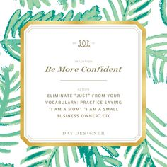 """Be More Confident By Eliminating The Word """"Just"""" From Your Vocabulary: Intentional April with Day Designer"""