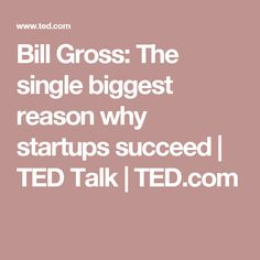 The single biggest reason why start-ups succeed Ted Talks, Startups, Other People, Big, Money, Silver
