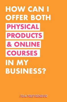 TFS 031: How can I offer both physical products and online courses in my business? — FEMTREPRENEUR