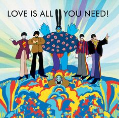 The Beatles: Yellow Submarine - Love is All You Need.