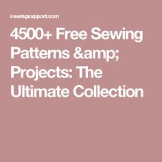 4500+ Free Sewing Patterns & Projects: The Ultimate Collection