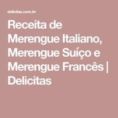 Receita de Merengue Italiano, Merengue Suíço e Merengue Francês | Delicitas